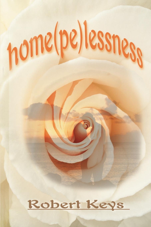 Home(pe)Lessness. Robert Keys
