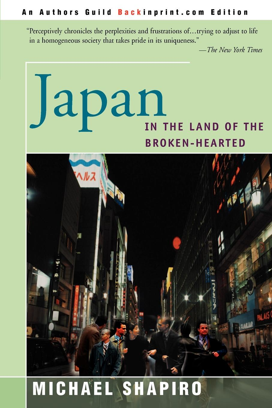 Japan. In the Land of the Broken-Hearted. Michael Shapiro
