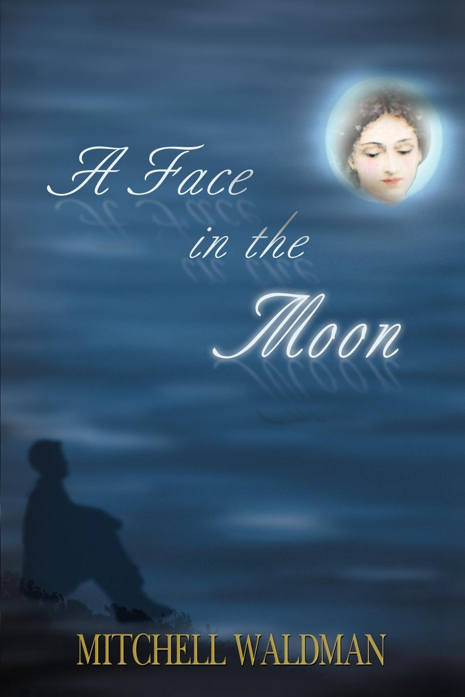 A Face in the Moon. Mitchell Waldman