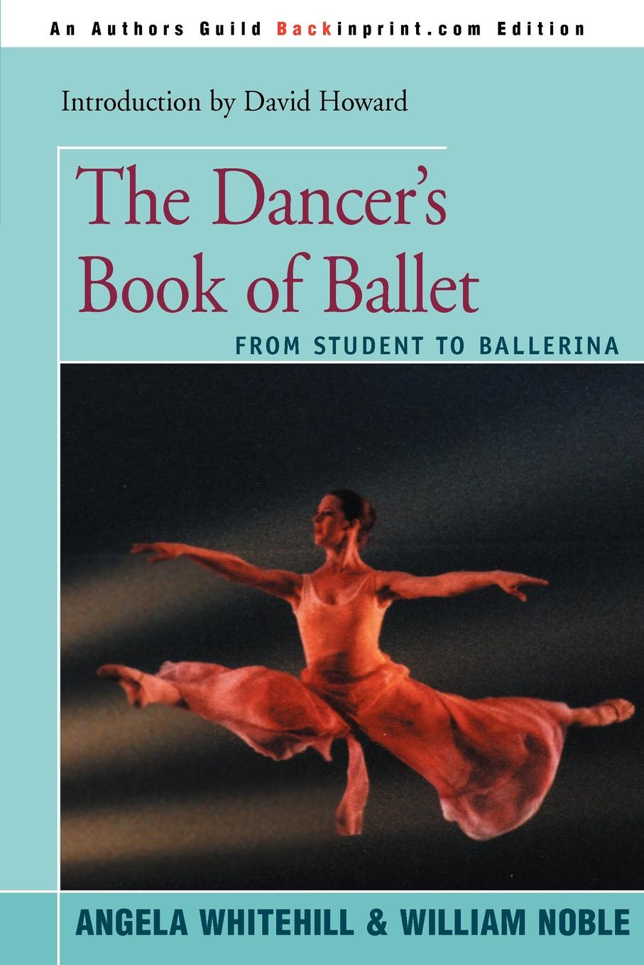 Angela Whitehill, William Noble The Dancer's Book of Ballet. From Student to Ballerina ch s bovy lysberg la ballerina op 68