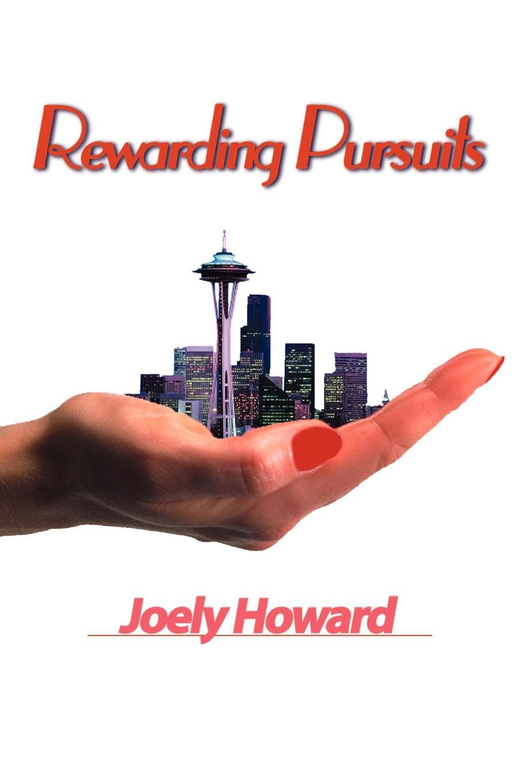 Rewarding Pursuits. Joely A. Howard