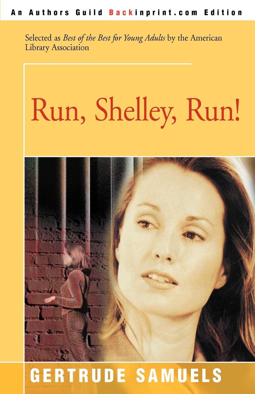 Gertrude Samuels Run, Shelley, Run! run rabbit run