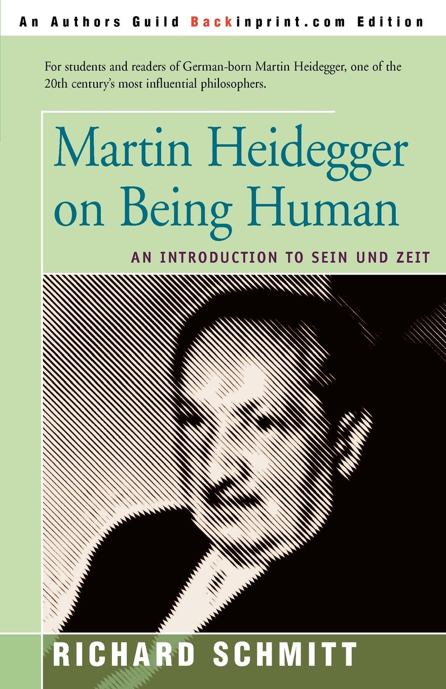 Martin Heidegger on Being Human. An Introduction to Sein Und Zeit. Richard Schmitt