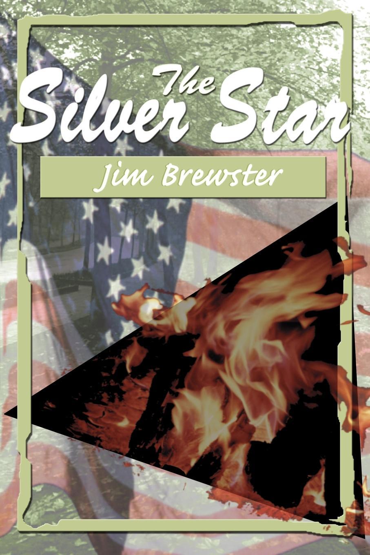 The Silver Star. Jim Brewster