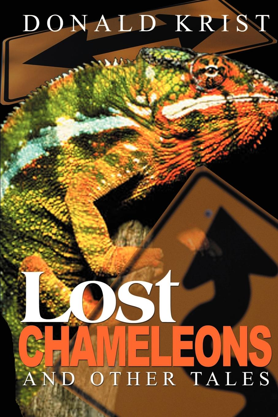 Lost Chameleons and Other Tales. Donald Krist
