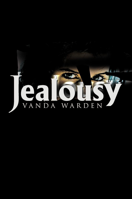 Jealousy. Vanda Warden