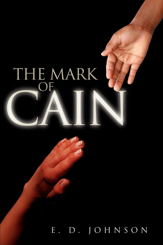The Mark of Cain. E. D. Johnson