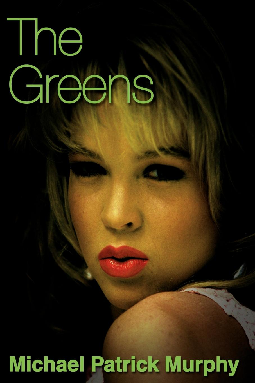 The Greens. Michael Patrick Murphy