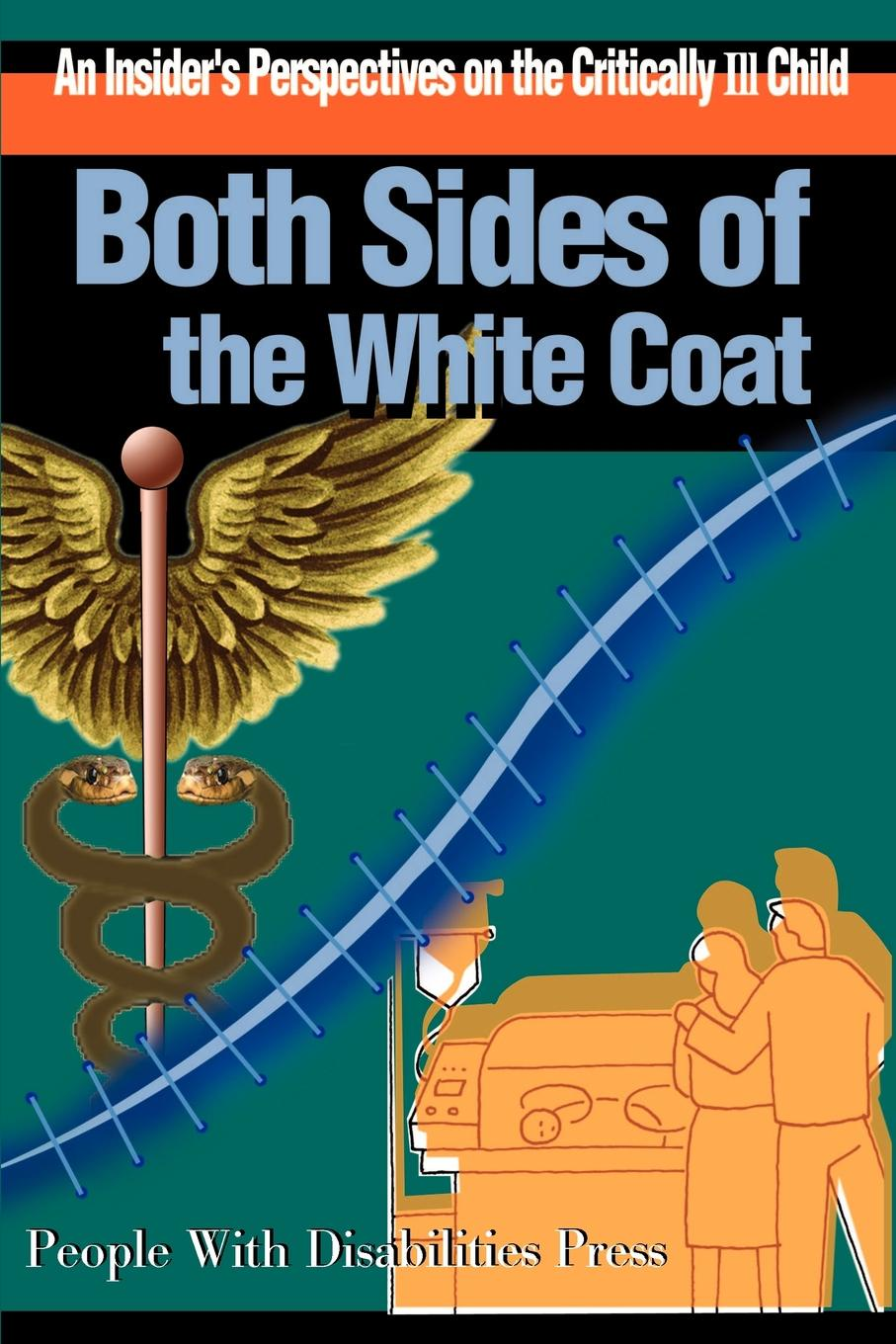 Scott E. Eveloff Both Sides of the White Coat. An Insider's Perspectives on the Critically Ill Child both sides worn pocket zipper front coat