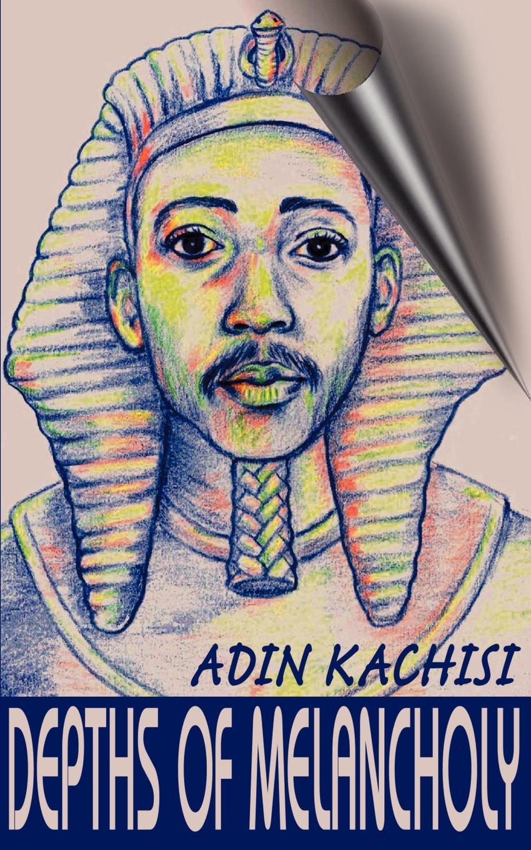 Depths of Melancholy. Adin Kachisi