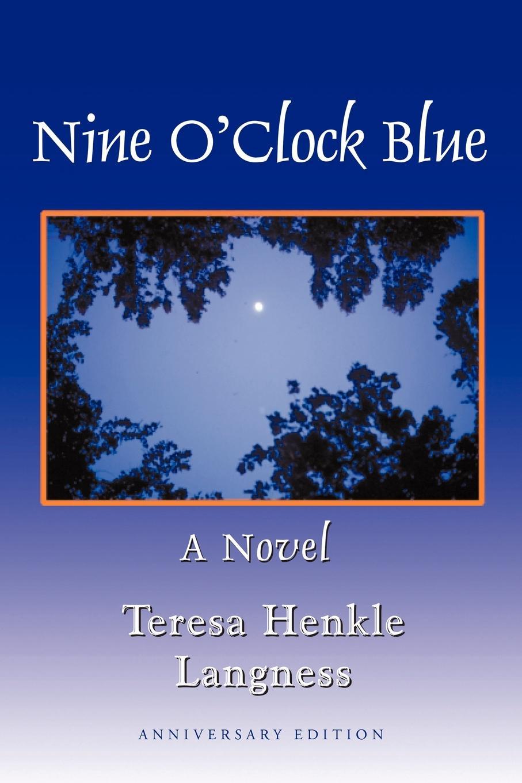 Nine O`Clock Blue. Teresa Henkle Langness