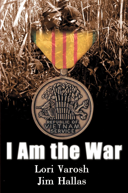 Lori Varosh, Jim Hallas I Am the War