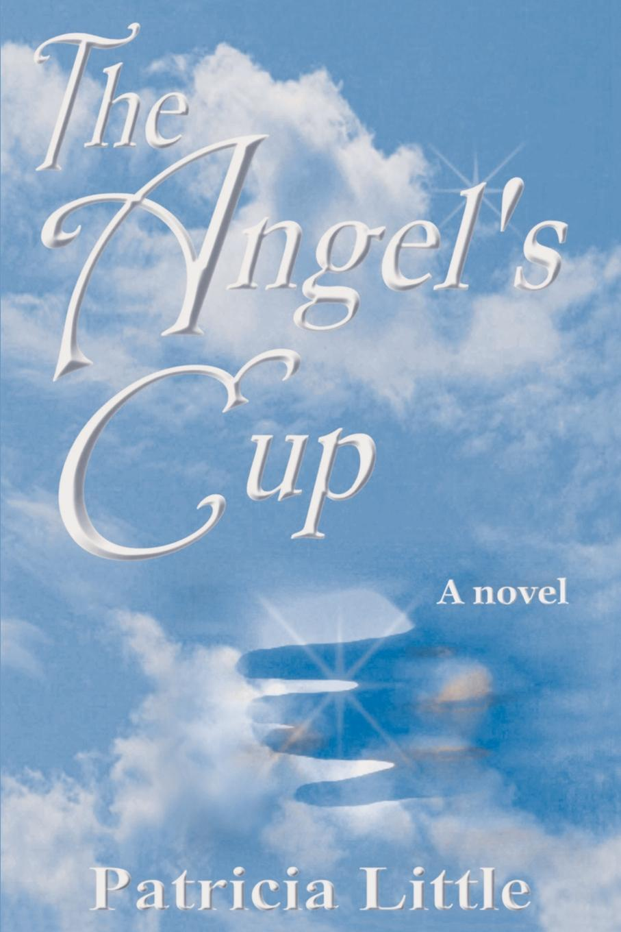 The Angel`s Cup. Patricia Little