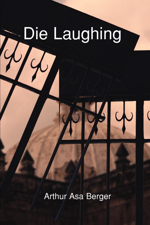 Arthur Asa Berger Die Laughing laughing gas
