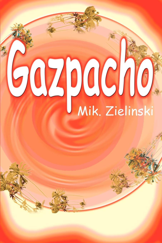 Gazpacho. Michael Zielinski