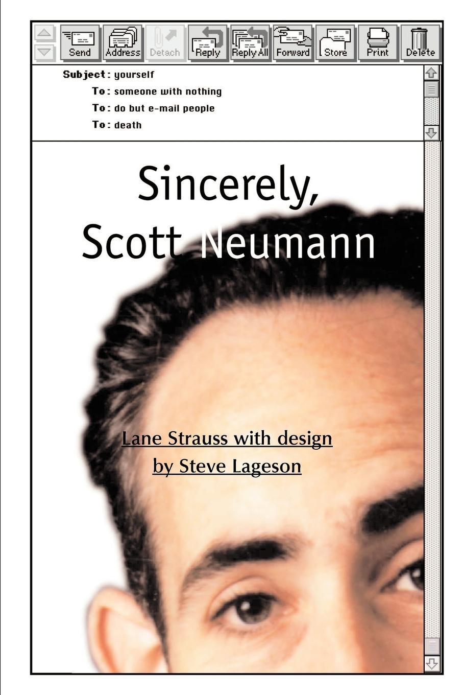 Sincerely, Scott Neumann. Lane Strauss
