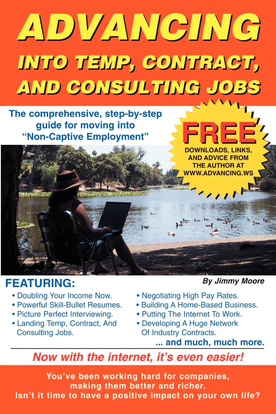 Jimmy Moore Advancing Into Temp, Contract, and Consulting Jobs. A Complete Guide to Starting and Promoting Your Own Consulting Business adam toren starting your own business become an entrepreneur