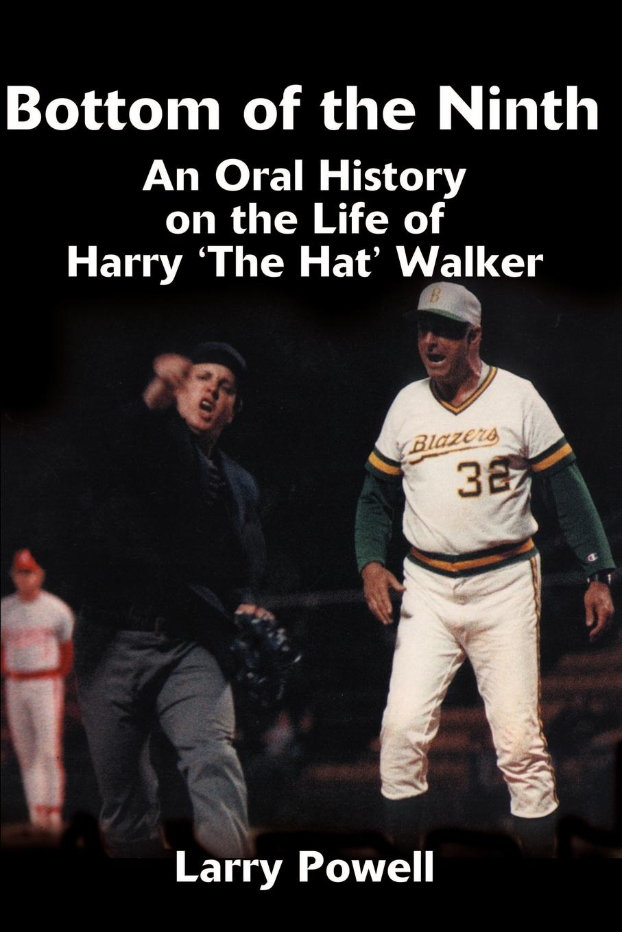 цены Larry Powell Bottom of the Ninth. An Oral History on the Life of Harry