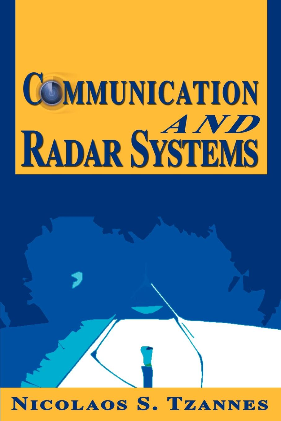 Communication and Radar Systems. Nicolaos S. Tzannes