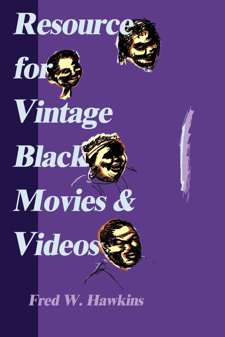 Resource for Vintage Black Movies & Videos. Fred W. Hawkins