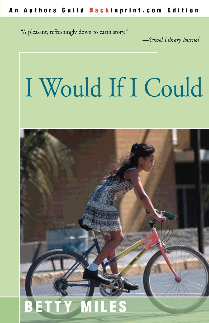 I Would If I Could. Betty Miles