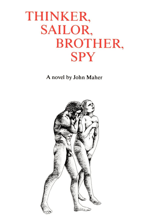 Thinker, Sailor, Brother, Spy. John Maher