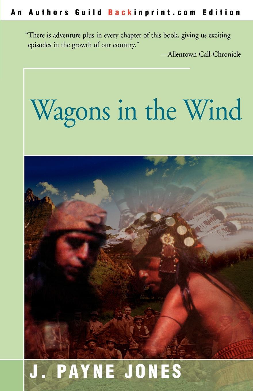 Wagons in the Wind. Jack Payne Jones