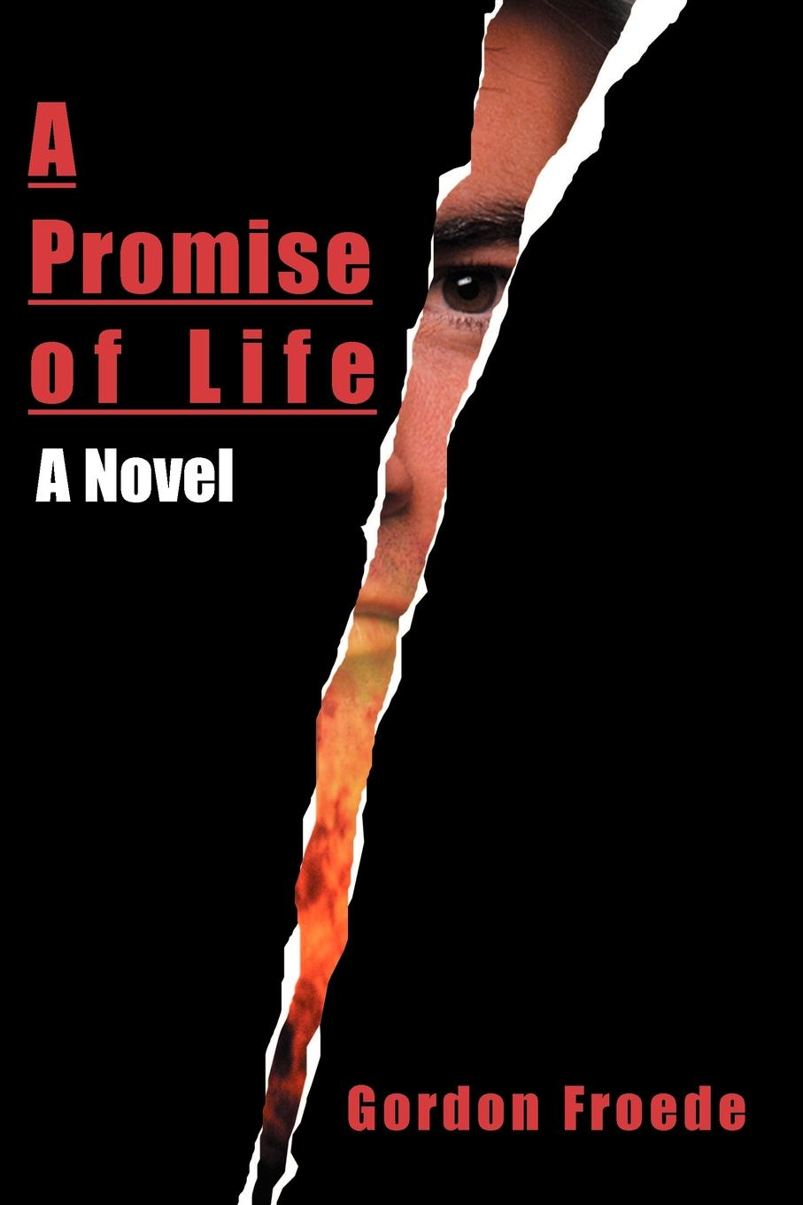 Gordon L. Froede A Promise of Life a promise unbroken