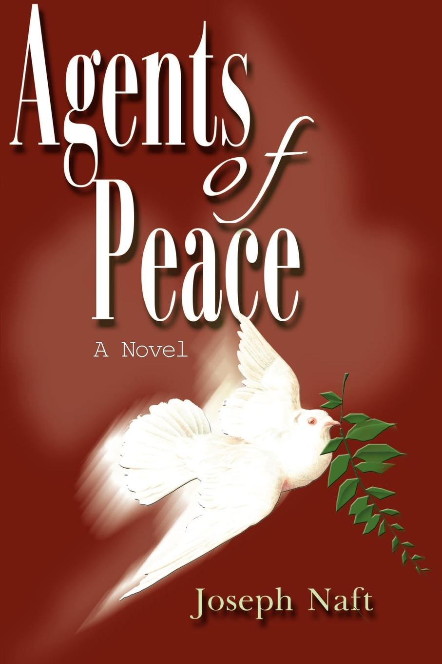 Agents of Peace. Joseph Naft