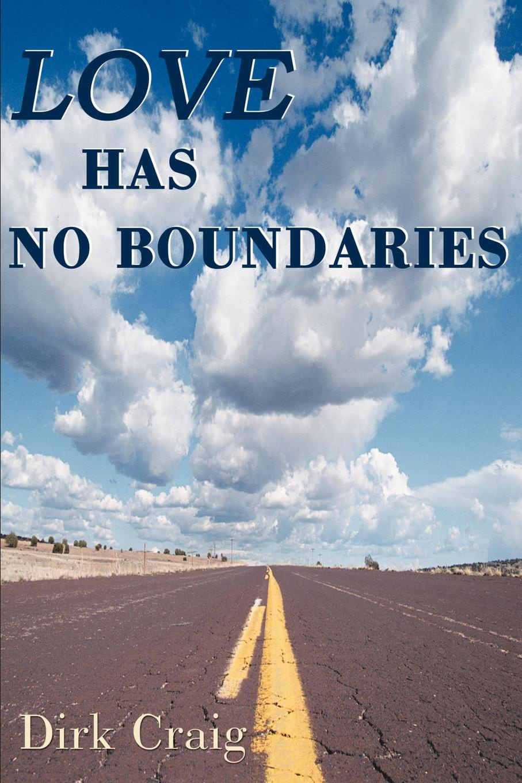 Love Has No Boundaries. Dirk Craig