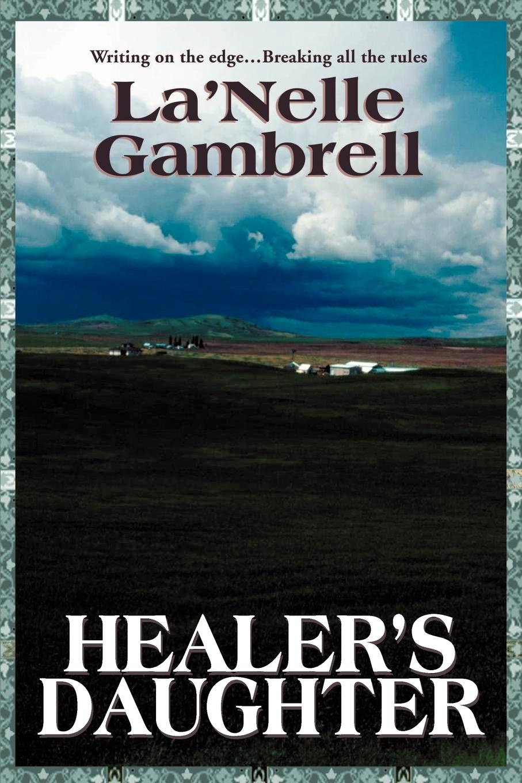 La'Nelle Gambrell Healer's Daughter burger s daughter