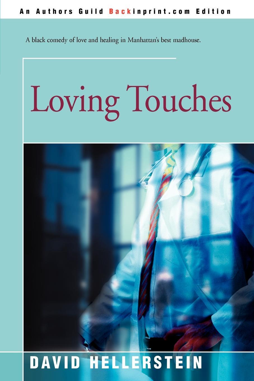 Loving Touches. David Hellerstein