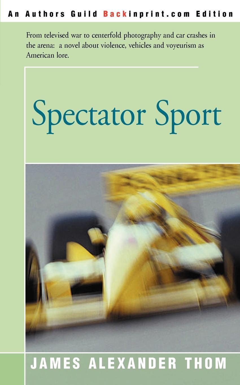 Spectator Sport. James Alexander Thom
