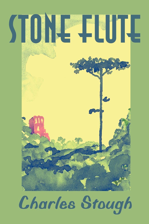 Stone Flute. Charles Stough