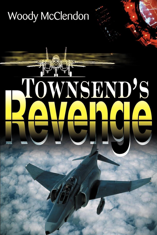 Townsend`s Revenge. Woody McClendon