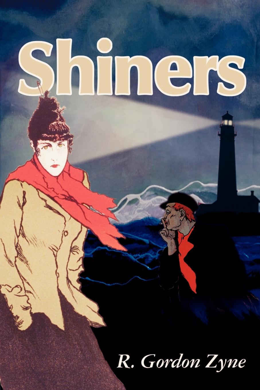 Shiners. R. Gordon Zyne