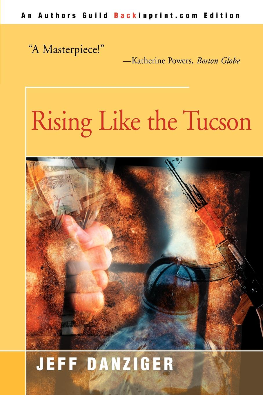 Jeff Danziger Rising Like the Tucson