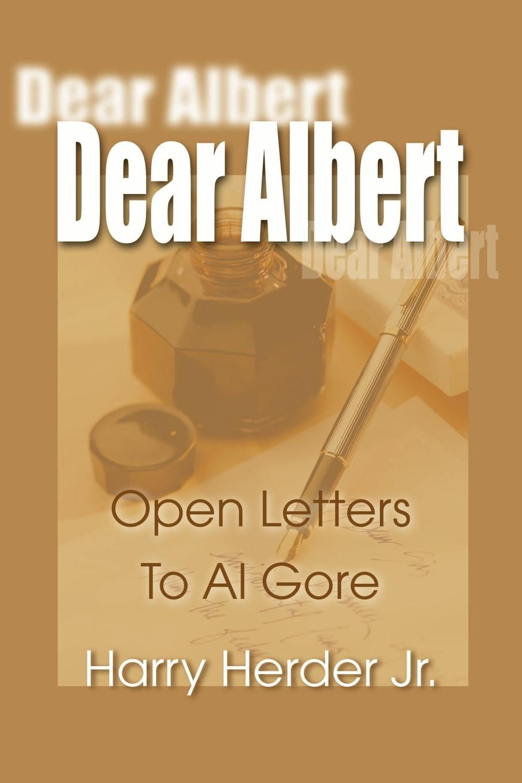 Harry J. Jr. Herder Dear Albert. Open-Letters to Al Gore Mostly Concerning the Environment harry connick jr paris