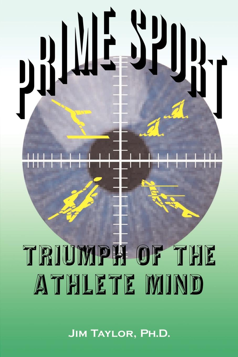 Jim Taylor Prime Sports. Triumph of the Athlete Mind стоимость