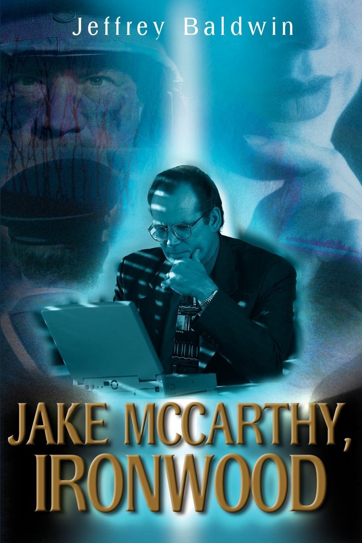 Jeffrey Baldwin Jake McCarthy, Ironwood
