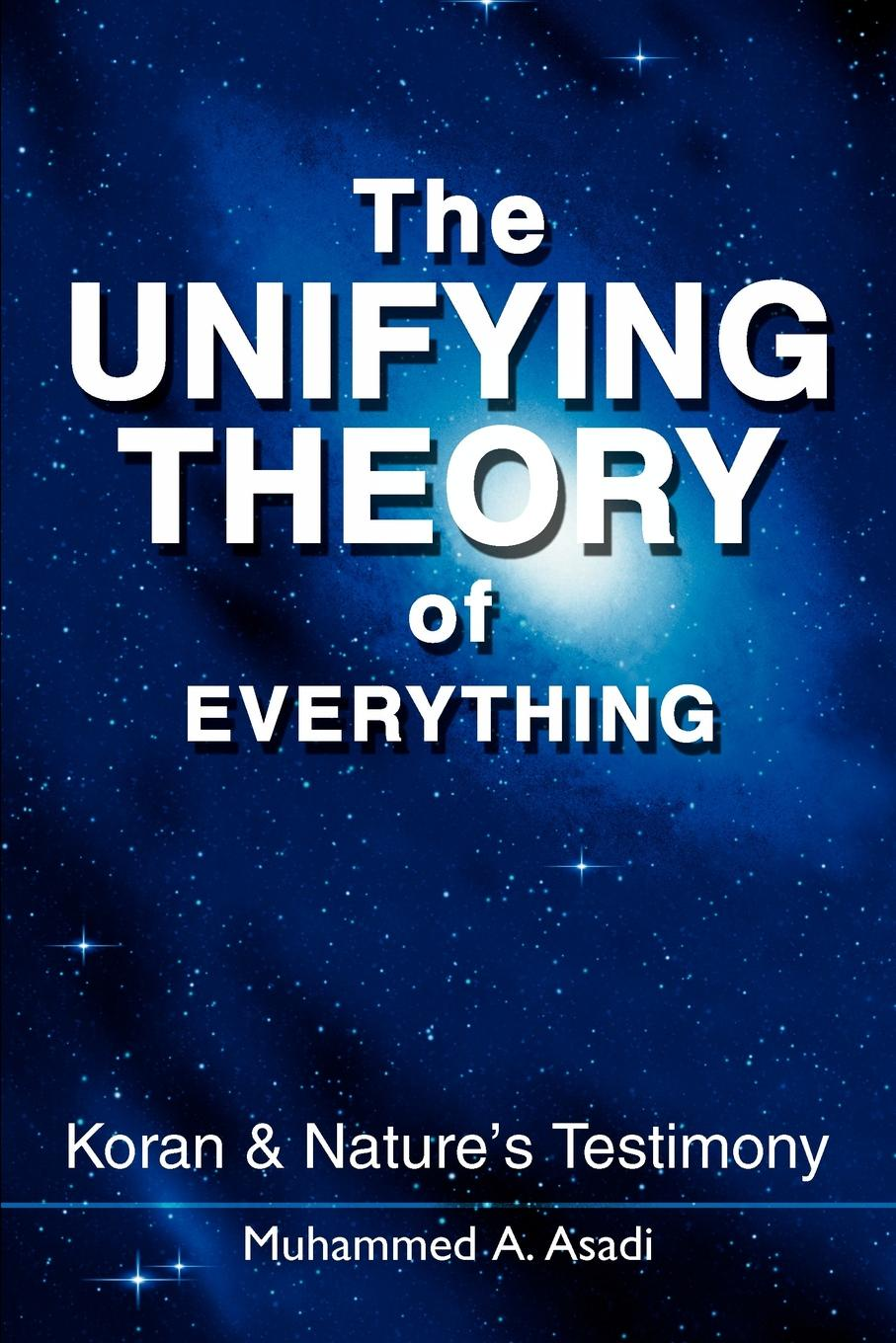 Muhammed A. Asadi The Unifying Theory of Everything. Koran & Nature's Testimony the koran for dummies®
