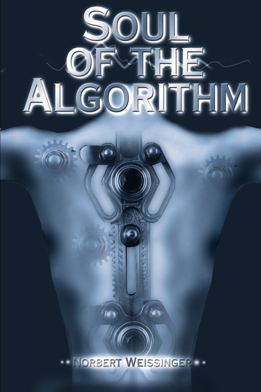 Norbert Weissinger Soul of the Algorithm mx m4070