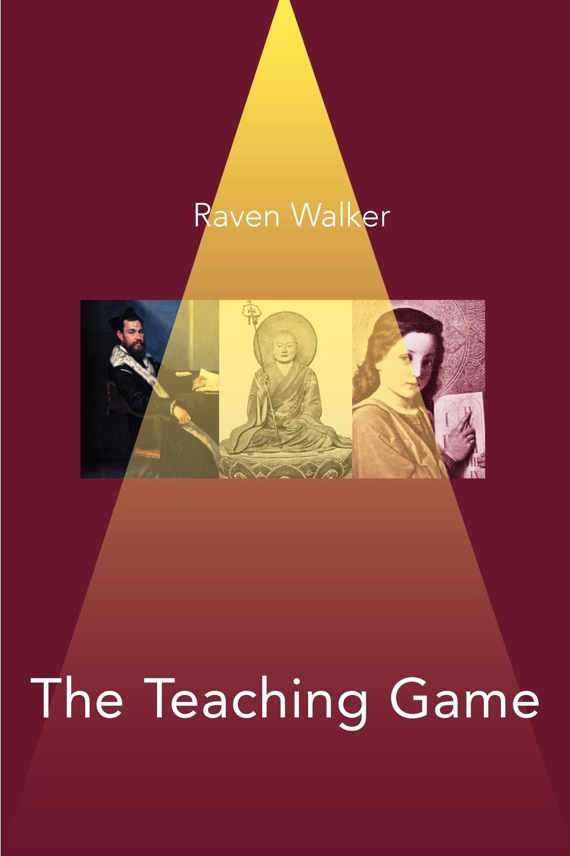 Raven Walker The Teaching Game. A Millennium Book raven walker the zen manager