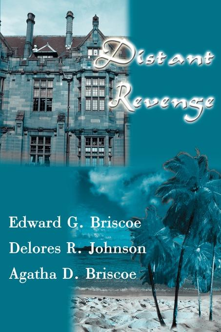 Edward G Briscoe Delores R Johnson Agatha D Briscoe Distant Revenge