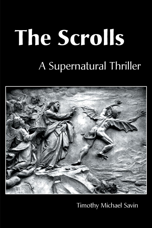 Timothy Michael Savin The Scrolls. A Supernatural Thriller the redeemer a harry hole thriller