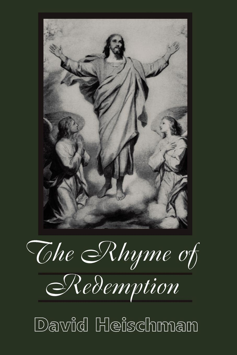 David Heischman The Rhyme of Redemption pamela tracy the price of redemption