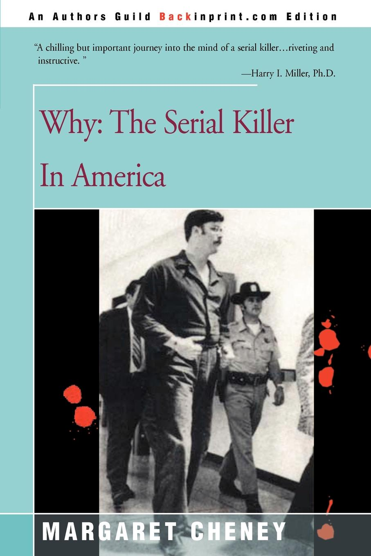 Margaret Cheney Why?. The Serial Killer in America kevin sullivan the bundy secrets hidden files on america s worst serial killer