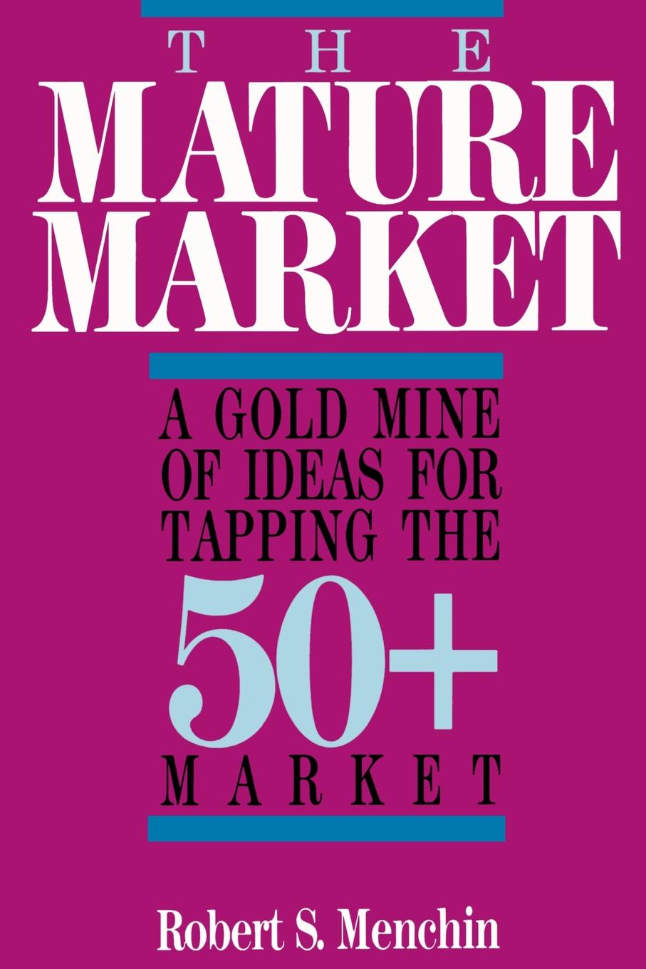 Robert S. Menchin The Mature Market. A Gold Mine of Ideas for Tapping the 50+ Market ноутбук yandex market