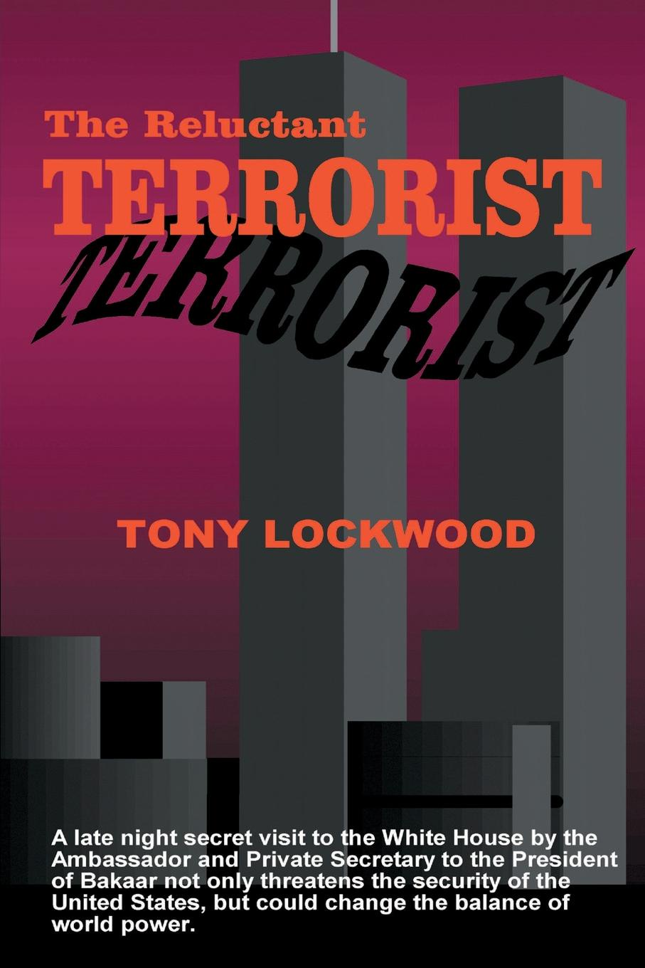Tony Lockwood The Reluctant Terrorist paul gruzalski the reluctant wizard edited