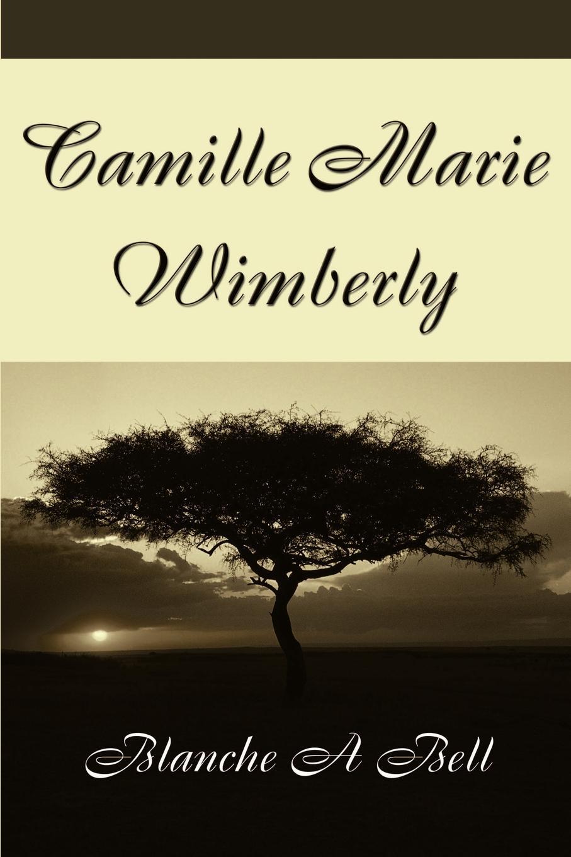 Blanche A. Bell Camille Marie Wimberly camille v d six quarts dheure a perdre ou six nouvelles par m camille v d